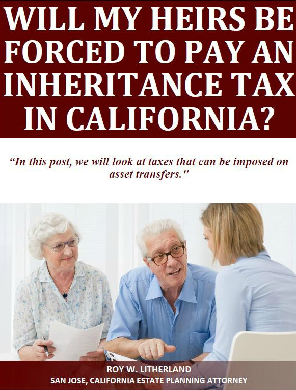 Will My Heirs Be Forced to Pay An Inheritance Tax in California