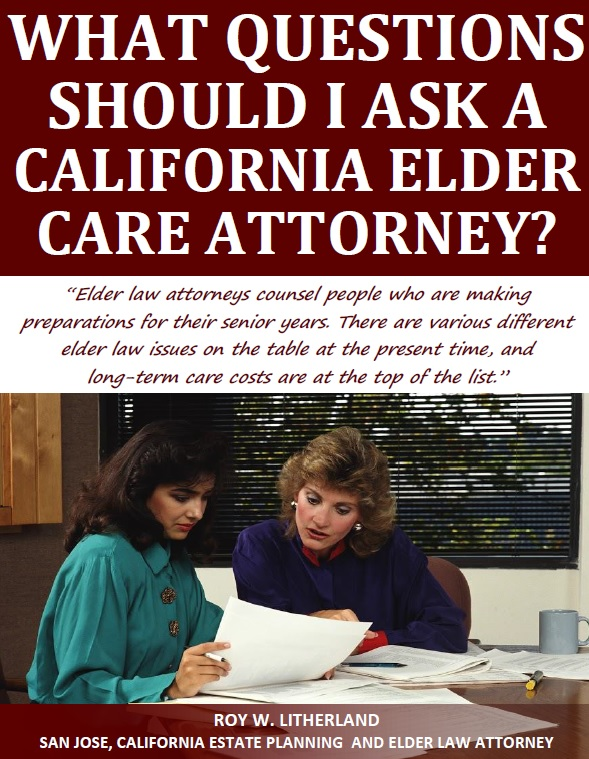 What Questions Should I Ask a California Elder Care Attorney?