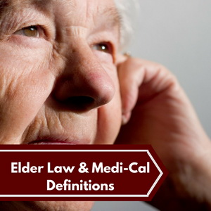 Elder-Law-Medi-Cal-Definitions