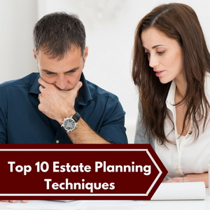 Top-10-Estate-Planning-Techniques