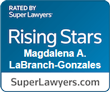 rated by super lawyers rising stars Magdalena A. LaBranch-Gonzales